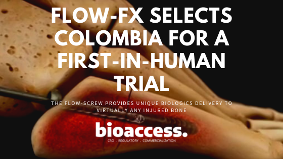 Flow-FX Selects Colombia for a First-In-Human Clinical Trial on its Flow-Screw Medical Device for Delivery of Intraosseous (IO) Antibiotics