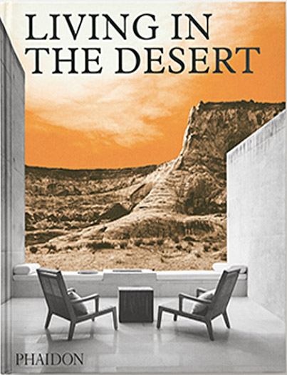 Living in the Desert   by Phaidon Editors  Phaidon Press, 2018  Project feature: Four Eyes House   read more