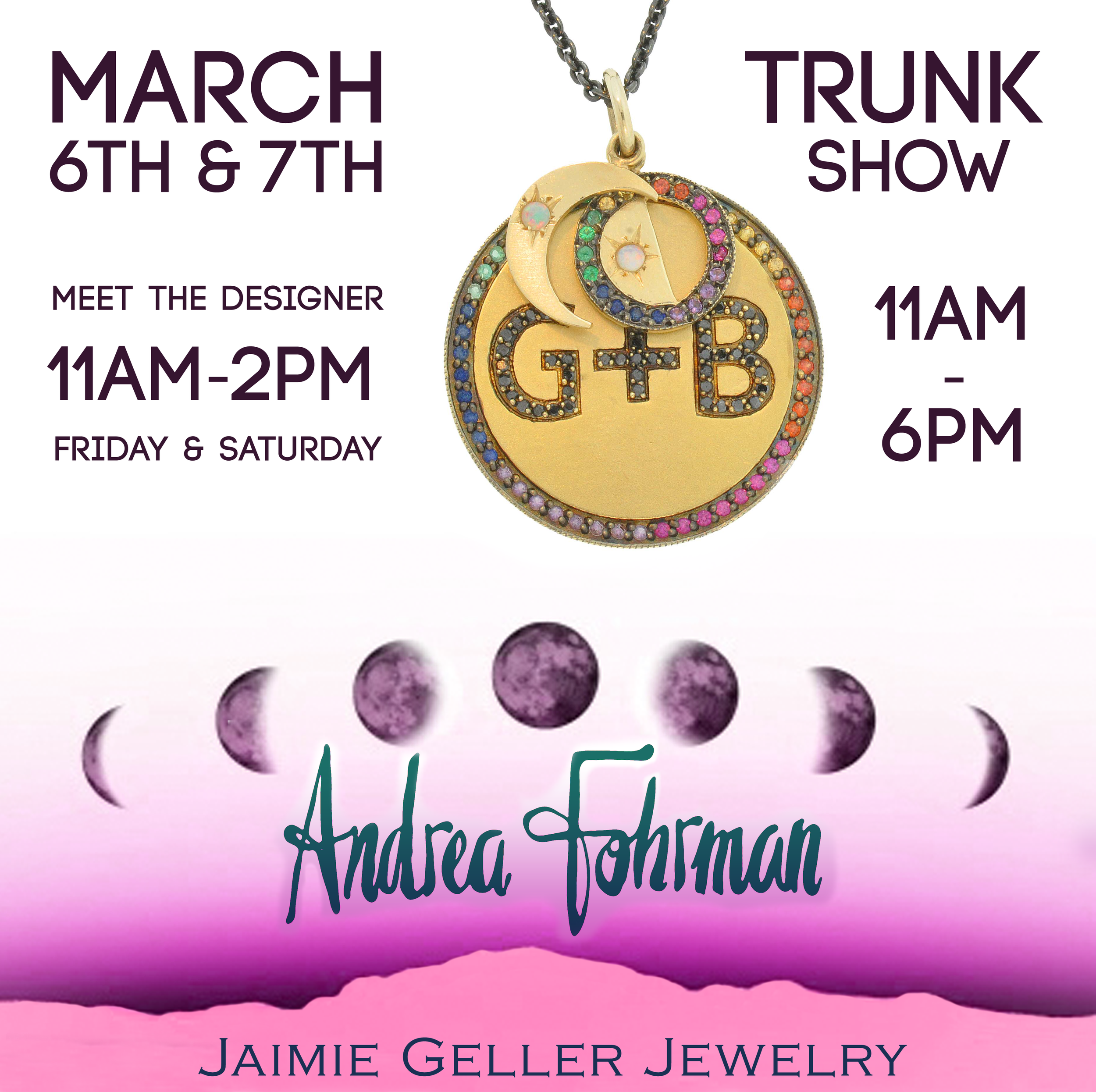 Andrea Fohrman Trunk Show at Jaimie Geller Jewelry.png