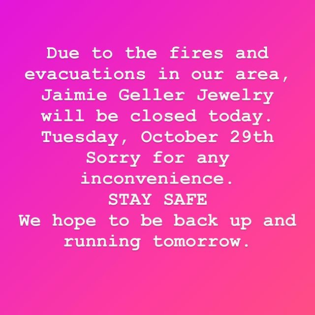 Stay safe all of our friends and family.  By staying evacuated we are not only keeping ourselves safe, we are making it easier for the fire fighters to do their best job 💗
