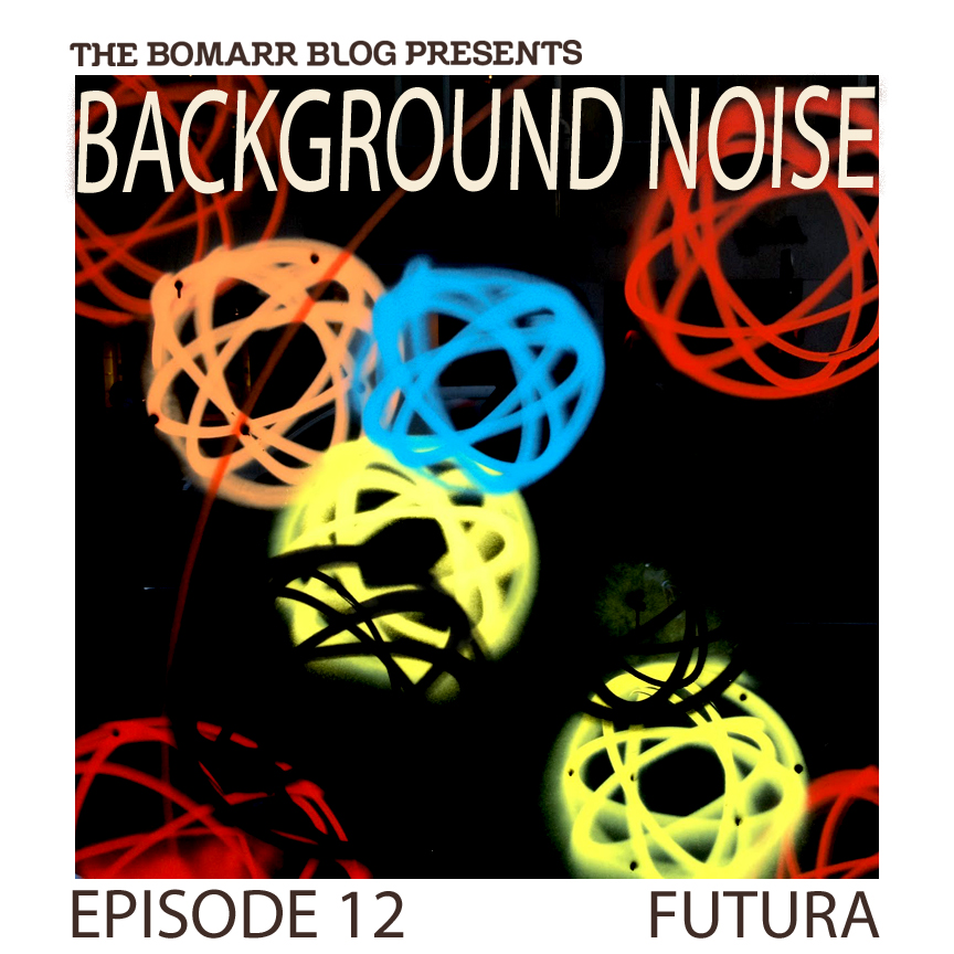 "My new ""Background Noise"" podcast series focuses on the music that artists listen to when they work, what music inspires them, or just music they like. This week, in Episode 12, the focus is on     Futura."