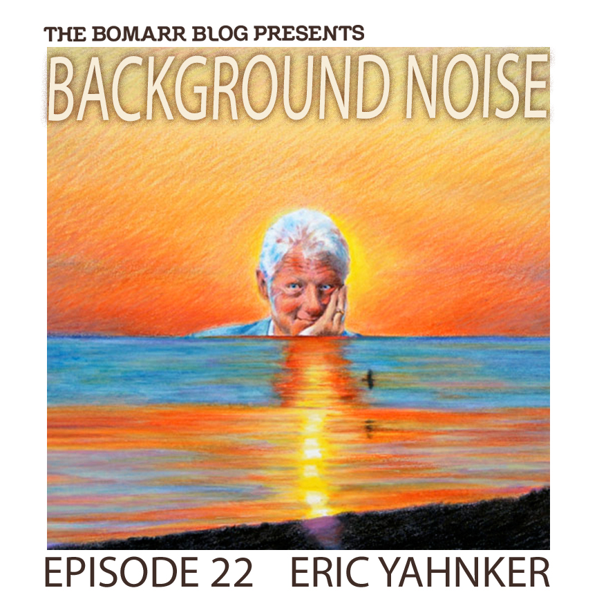 "The ""Background Noise"" podcast series focuses on the music that artists listen to when they work, what music inspires them, or just music they like. This week, in Episode 22, the focus is California artist    Eric Yahnker ."