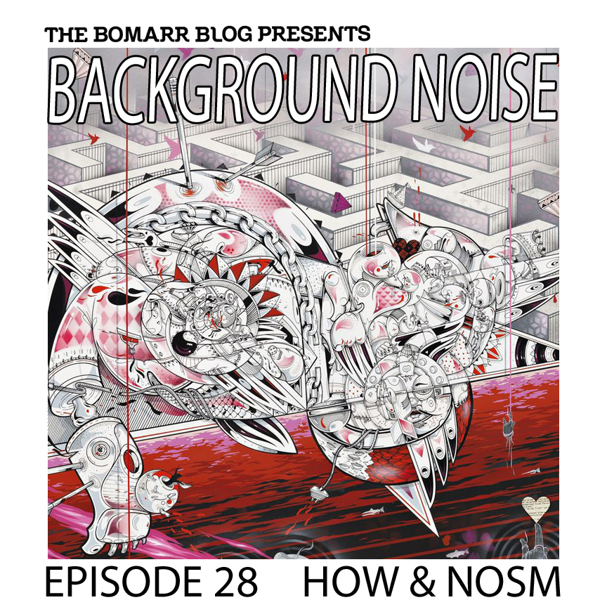 "The ""Background Noise"" podcast series focuses on the music that artists listen to when they work, what music inspires them, or just music they like. This week, in Episode 28, the focus is on How & Nosm"