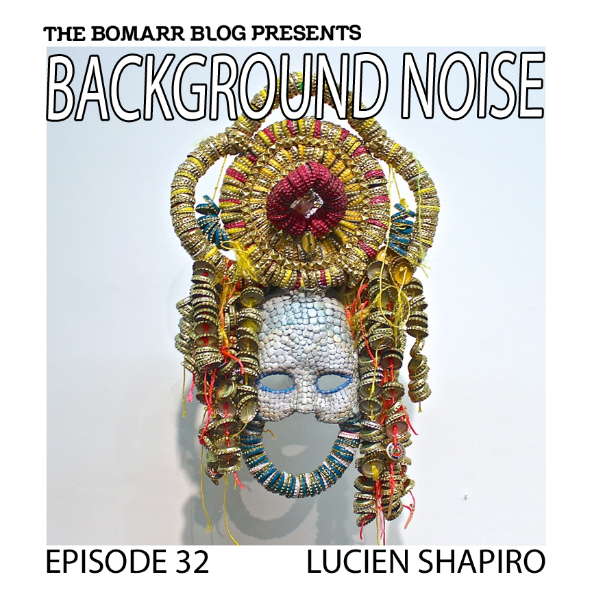 "The ""Background Noise"" podcast series focuses on the music that artists listen to when they work, what music inspires them, or just music they like. This week, in Episode 32 the focus is on Lucien Shapiro."