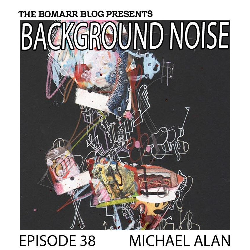 "The ""Background Noise"" podcast series focuses on the music that artists listen to when they work, what music inspires them, or just music they like. This week, in Episode 38, the focus is on artist Michael Alan."