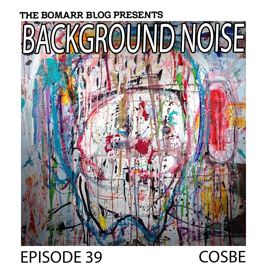 "The ""Background Noise"" podcast series focuses on the music that artists listen to when they work, what music inspires them, or just music they like. This week, in Episode 39, the focus is on BROOKLYN artist COSBE."