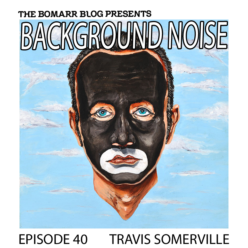 "The ""Background Noise"" podcast series focuses on the music that artists listen to when they work, what music inspires them, or just music they like. This week, in Episode 40, the focus is on San Francisco-based artist Travis Somerville."
