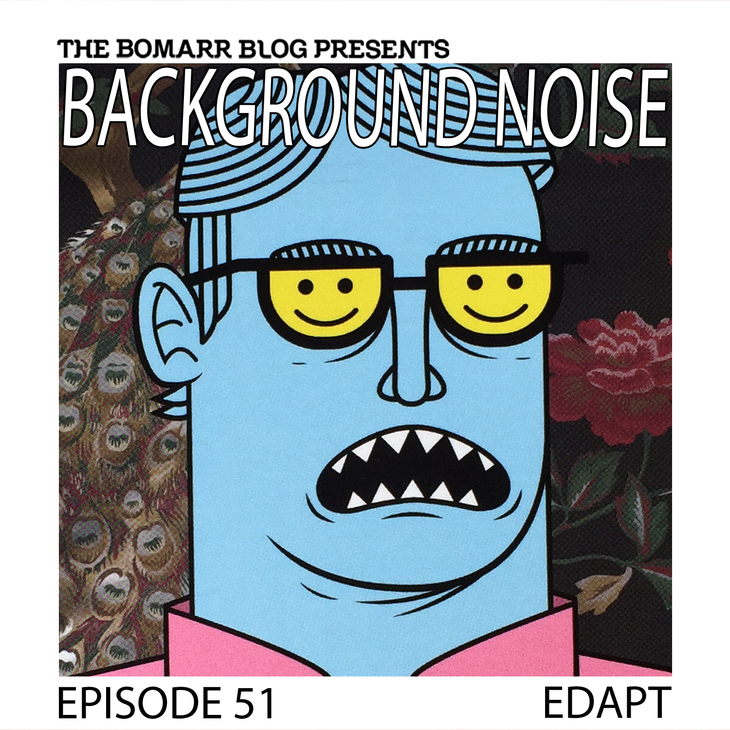 THE BACKGROUND NOISE PODCAST SERIES FOCUSES ON THE MUSIC THAT ARTISTS LISTEN TO WHEN THEY WORK, WHAT MUSIC INSPIRES THEM, OR JUST MUSIC THEY LIKE. THIS WEEK, IN EPISODE 51, THE FOCUS IS ON ARTIST EDAPT