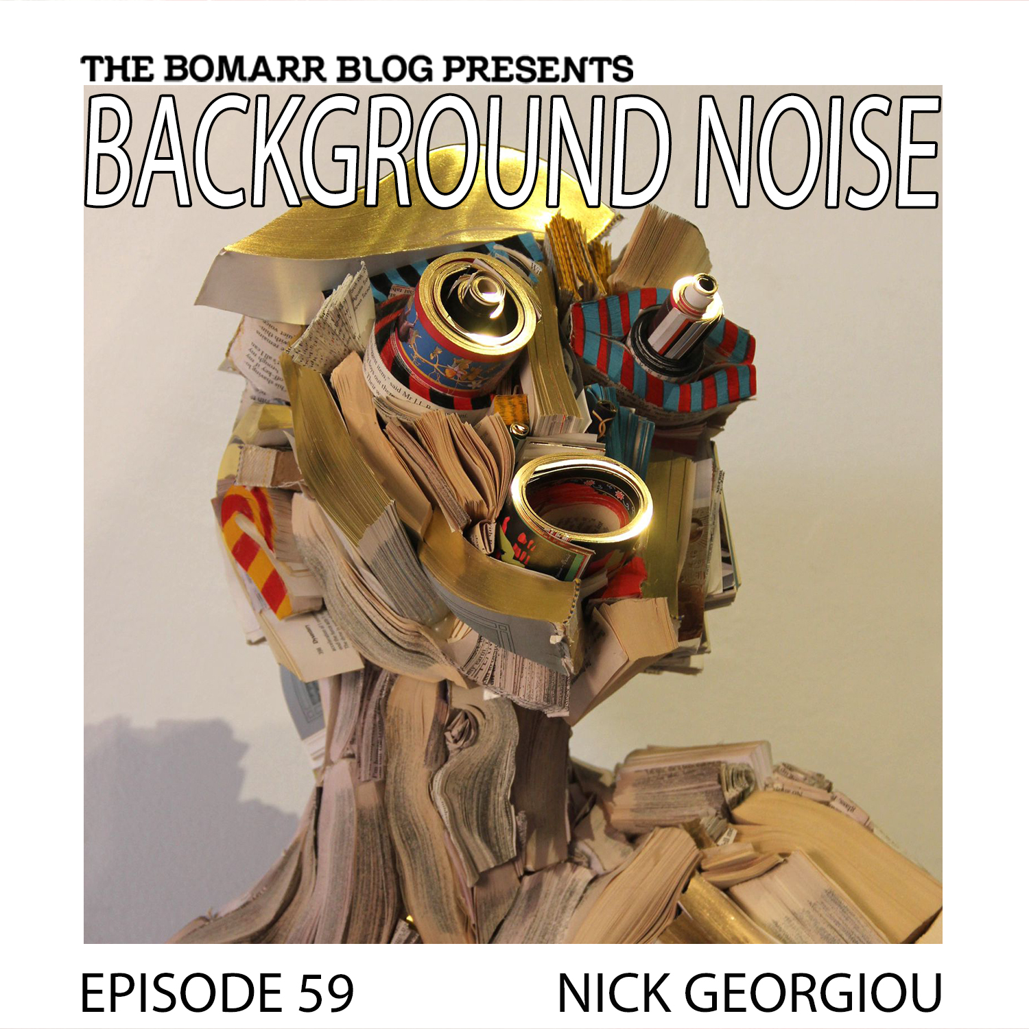 THE BACKGROUND NOISE PODCAST SERIES FOCUSES ON THE MUSIC THAT ARTISTS LISTEN TO WHEN THEY WORK, WHAT MUSIC INSPIRES THEM, OR JUST MUSIC THEY LIKE. THIS WEEK, IN EPISODE 59, the focus is on artist nick georgiou