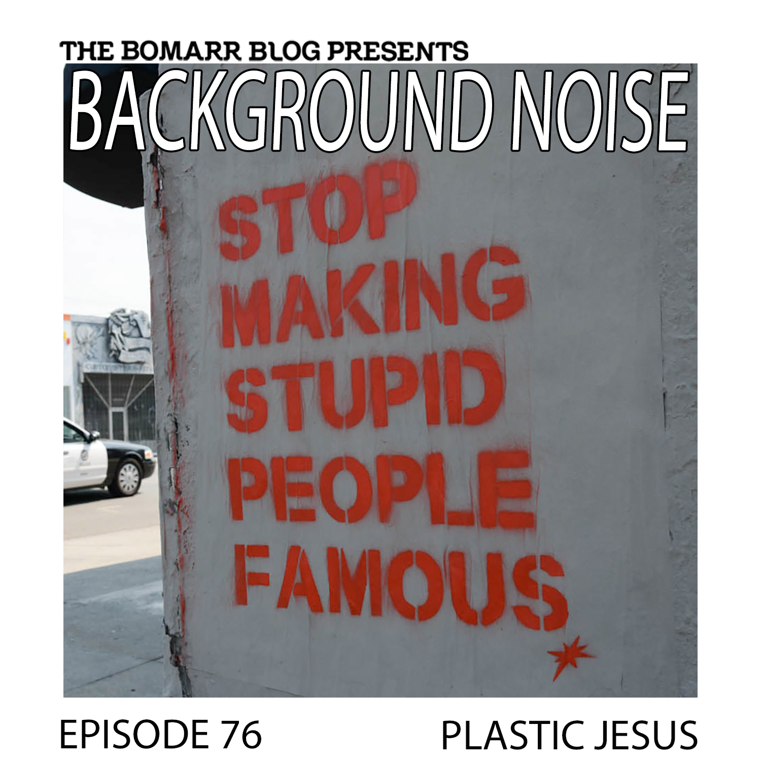 THE BACKGROUND NOISE PODCAST SERIES FOCUSES ON THE MUSIC THAT ARTISTS LISTEN TO WHEN THEY WORK, WHAT MUSIC INSPIRES THEM, OR JUST MUSIC THEY LIKE. THIS WEEK, IN EPISODE 76, THE FOCUS IS ON LOS ANGELES STREET ARTIST PLASTIC JESUS