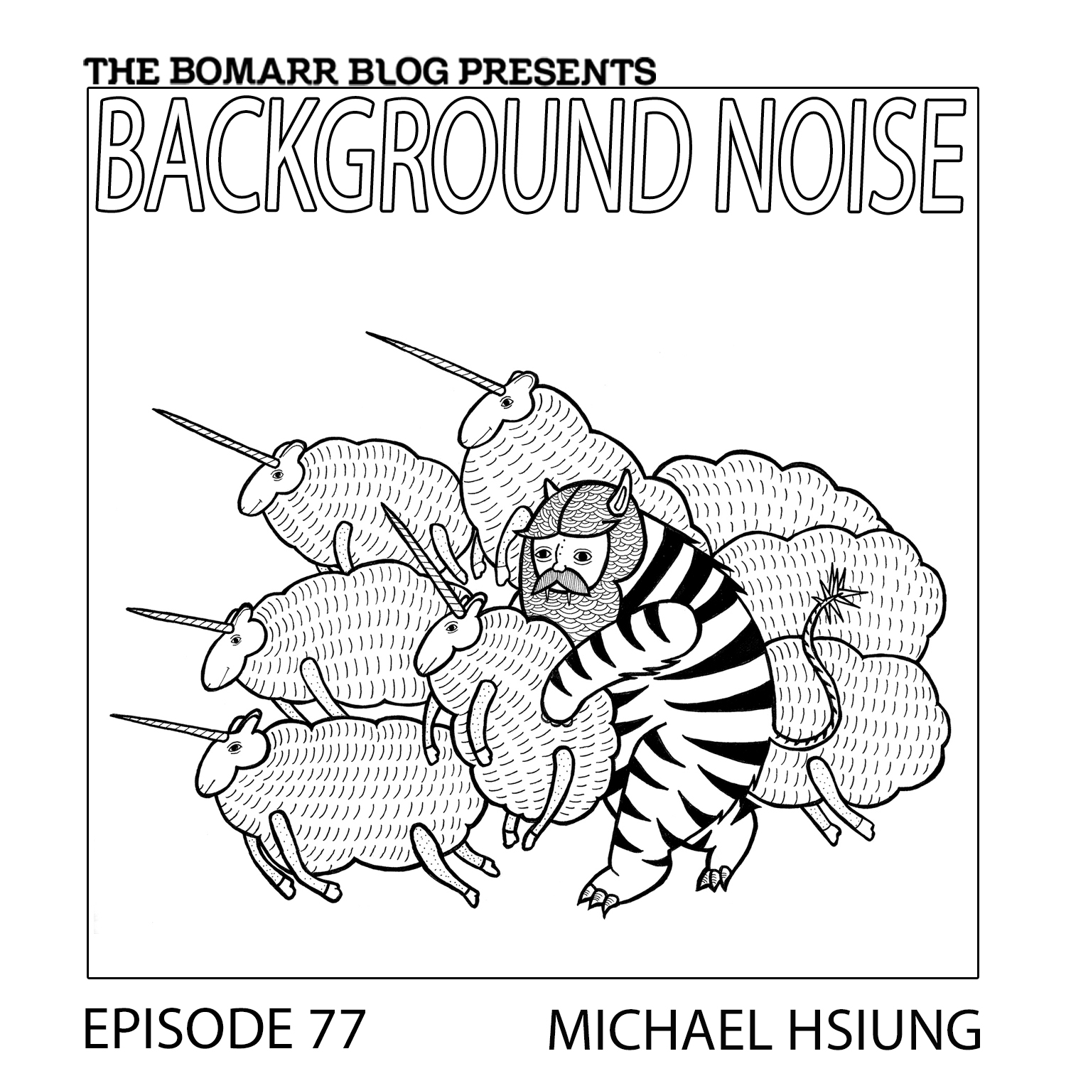 THE BACKGROUND NOISE PODCAST SERIES FOCUSES ON THE MUSIC THAT ARTISTS LISTEN TO WHEN THEY WORK, WHAT MUSIC INSPIRES THEM, OR JUST MUSIC THEY LIKE. THIS WEEK, IN EPISODE 77, THE FOCUS IS ON ARTIST MICHAEL HSIUNG.