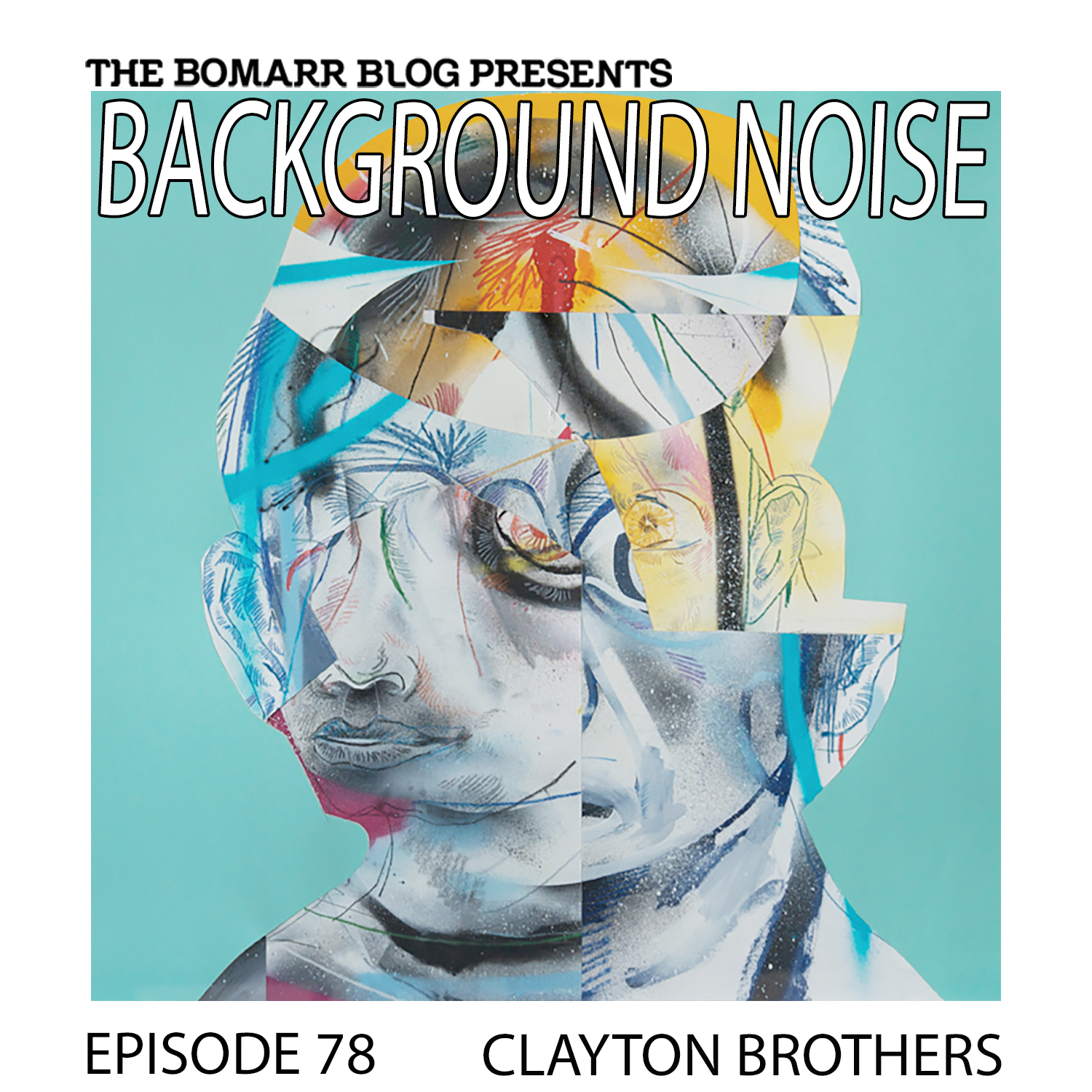 THE BACKGROUND NOISE PODCAST SERIES FOCUSES ON THE MUSIC THAT ARTISTS LISTEN TO WHEN THEY WORK, WHAT MUSIC INSPIRES THEM, OR JUST MUSIC THEY LIKE. THIS WEEK, IN EPISODE 78, THE FOCUS IS ON CLAYTON BROTHERS.