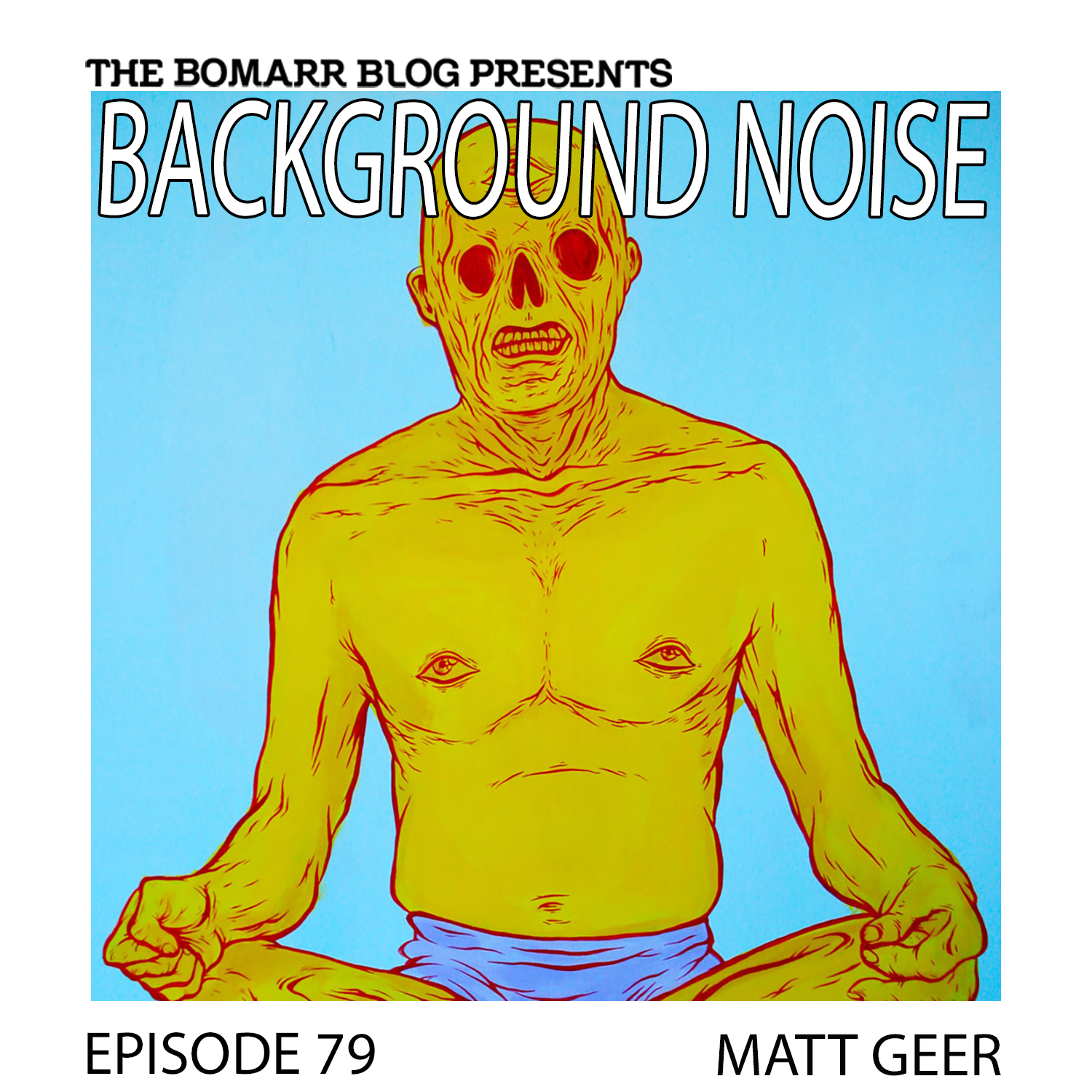 THE BACKGROUND NOISE PODCAST SERIES FOCUSES ON THE MUSIC THAT ARTISTS LISTEN TO WHEN THEY WORK, WHAT MUSIC INSPIRES THEM, OR JUST MUSIC THEY LIKE. THIS WEEK, IN EPISODE 79, THE FOCUS IS ON ARTIST MATT GEER