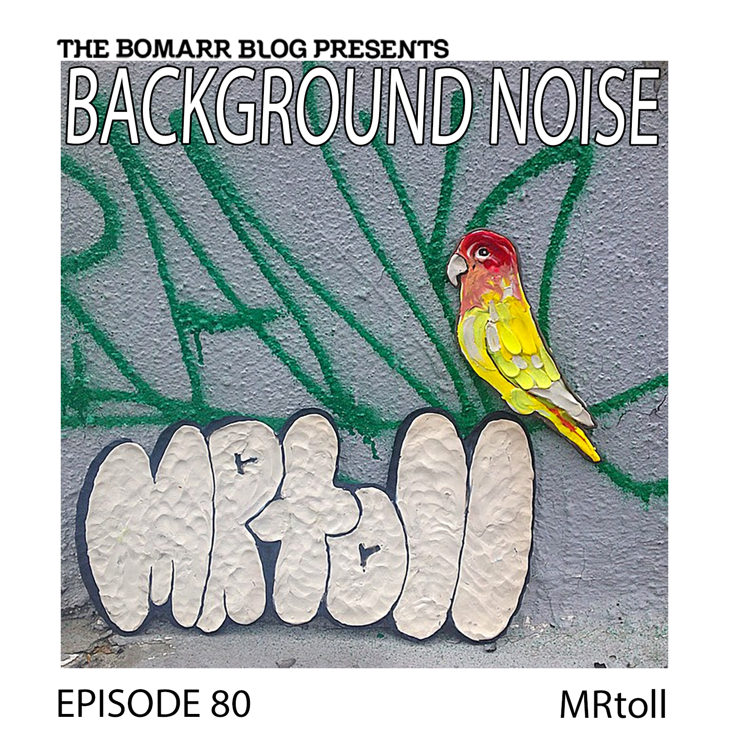 THE BACKGROUND NOISE PODCAST SERIES FOCUSES ON THE MUSIC THAT ARTISTS LISTEN TO WHEN THEY WORK, WHAT MUSIC INSPIRES THEM, OR JUST MUSIC THEY LIKE. THIS WEEK, IN EPISODE 80, THE FOCUS IS ON MR. TOLL