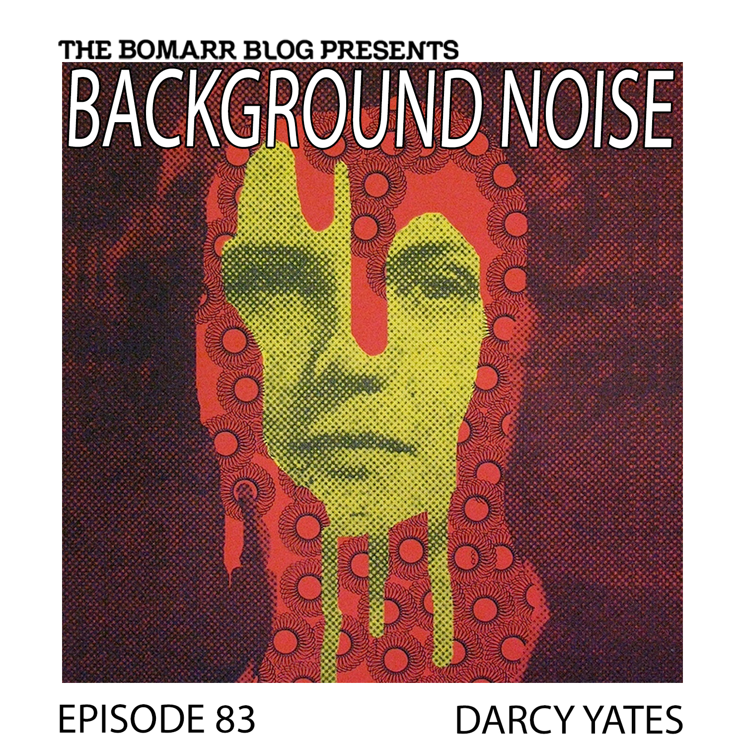 THE BACKGROUND NOISE PODCAST SERIES FOCUSES ON THE MUSIC THAT ARTISTS LISTEN TO WHEN THEY WORK, WHAT MUSIC INSPIRES THEM, OR JUST MUSIC THEY LIKE. THIS WEEK, IN EPISODE 83, the focus is on darcy yates