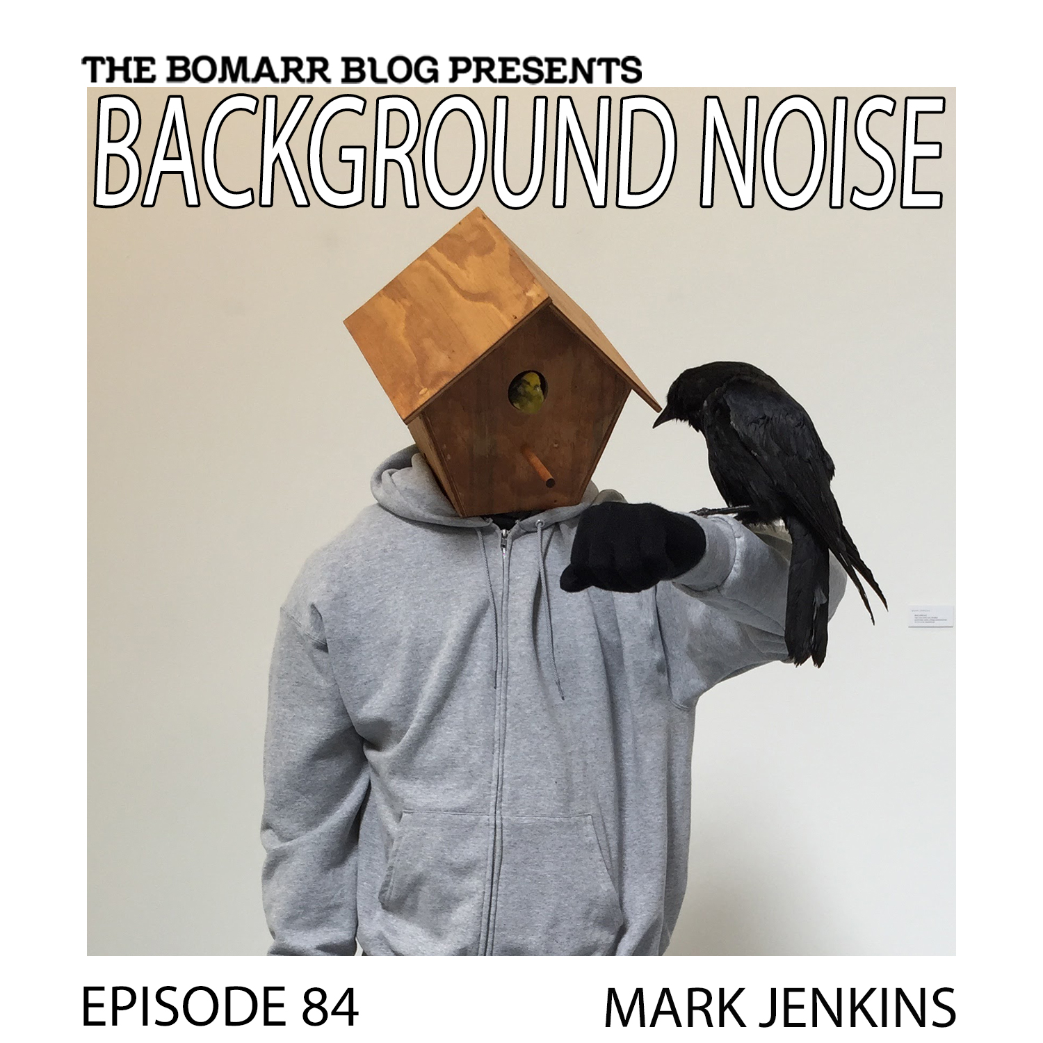 THE BACKGROUND NOISE PODCAST SERIES FOCUSES ON THE MUSIC THAT ARTISTS LISTEN TO WHEN THEY WORK, WHAT MUSIC INSPIRES THEM, OR JUST MUSIC THEY LIKE. THIS WEEK, IN EPISODE 84, THE FOCUS IS ON ARTIST MARK JENKINS