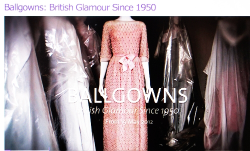 Exhibit: Ballgowns at the V&A, London.