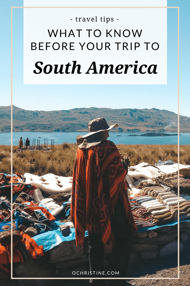 what to know before south america - ochristine