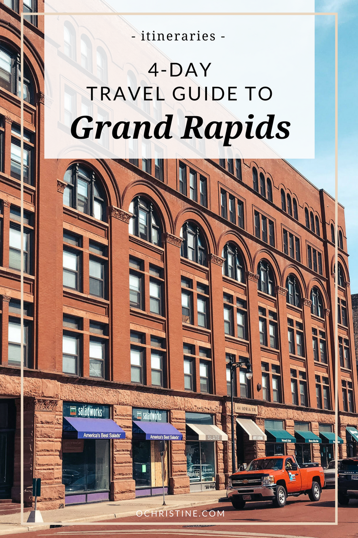 What to do for four days in Grand Rapids - ochristine