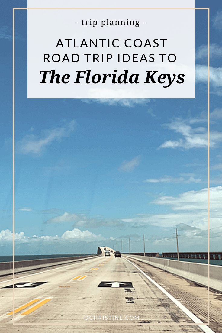 Atlantic coast road trip ideas to the Florida Keys - ochristine