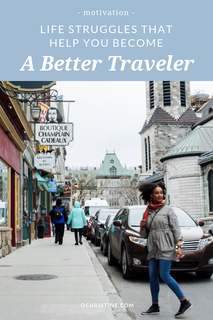 Life struggles that help you become a better traveler and person - ochristine