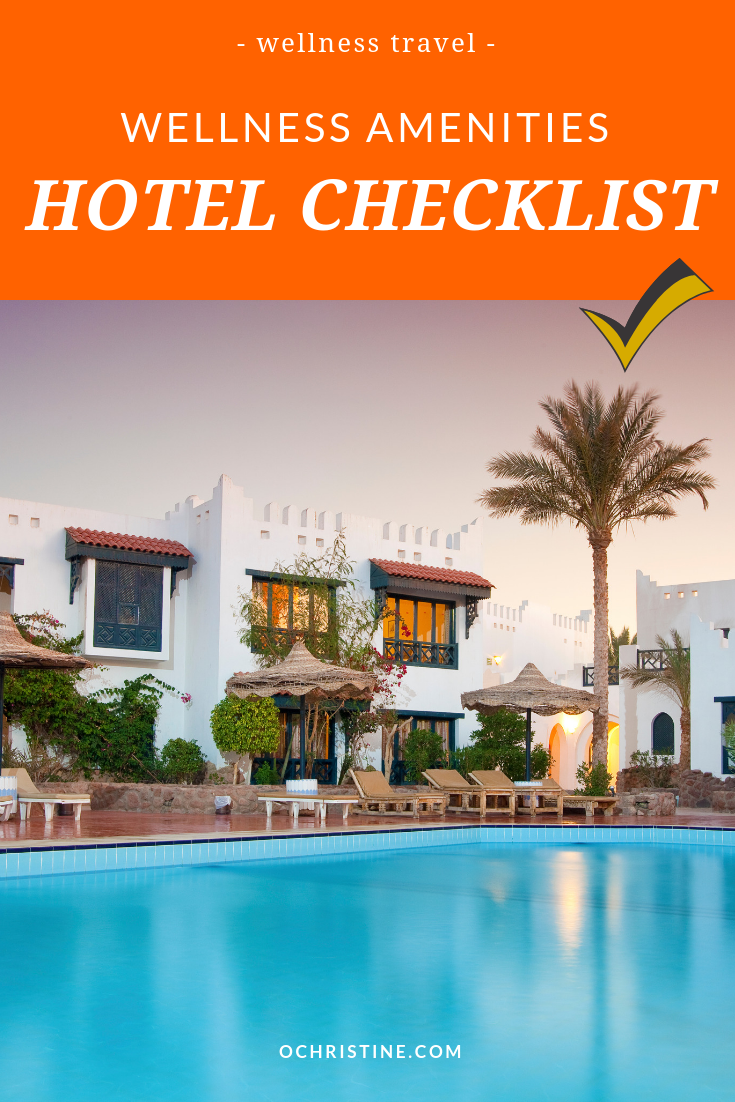 Hotel amenities checklist - spa hotel - wellness travel - ochristine