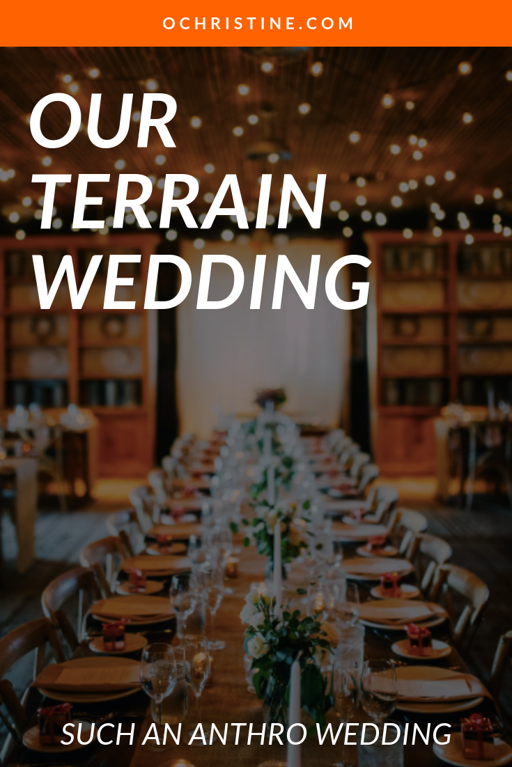 Our terrain wedding was such an Anthropologie inspired, rustic chic wedding. Here are wedding inspo photos for the boho bride.