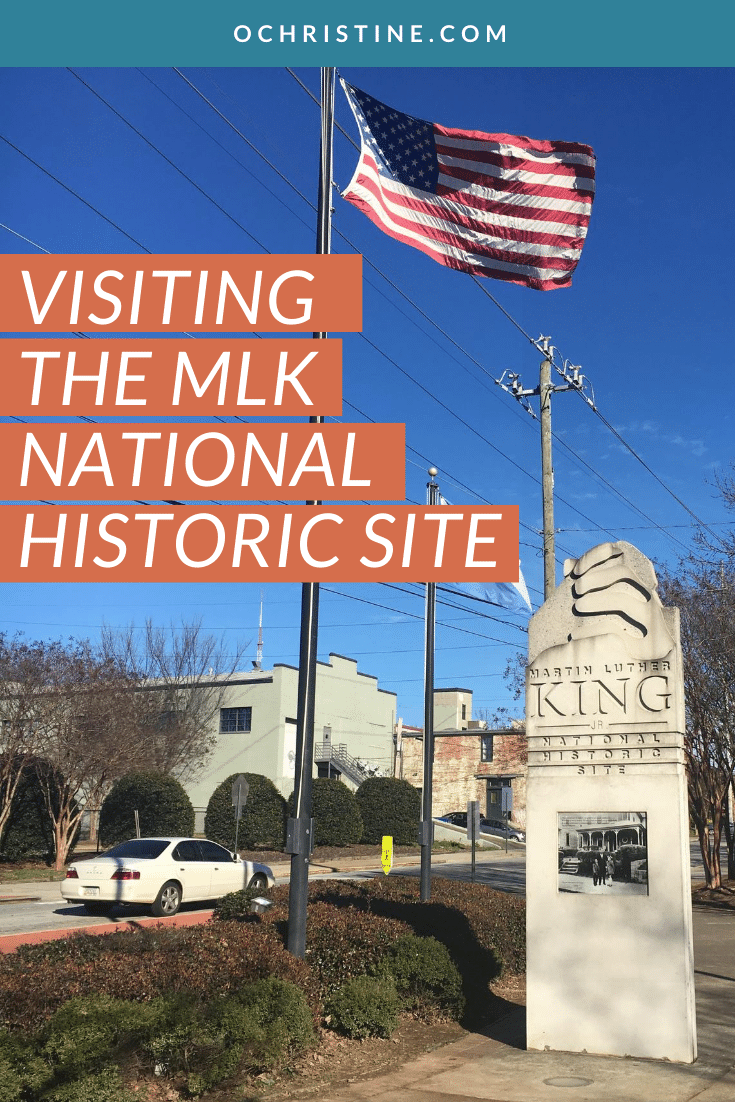 Guide To Visiting The Martin Luther King Jr National Historical Park In Atlanta Georgia