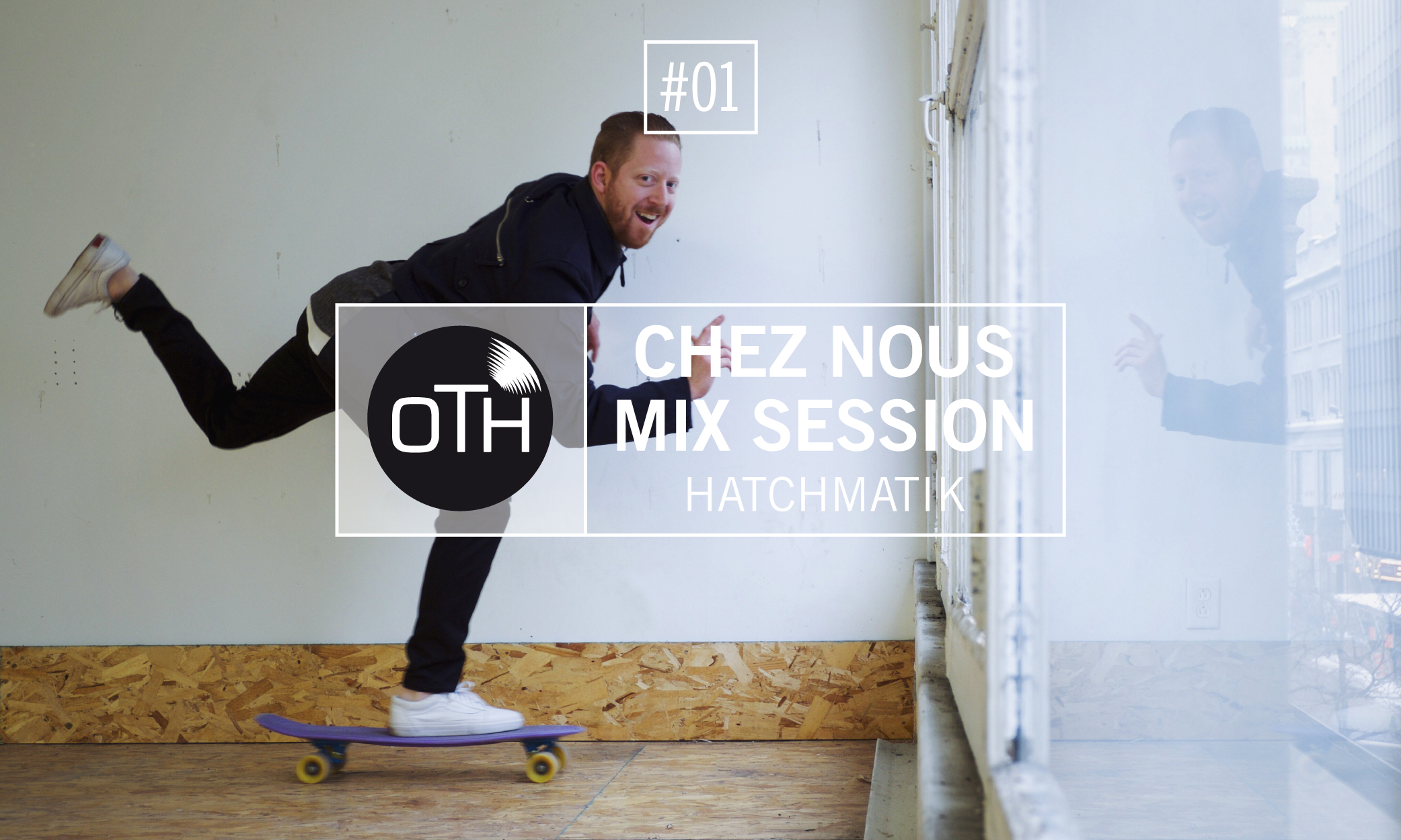CHEZ NOUS MIX SESSION #01 OTH HATCHMATIK