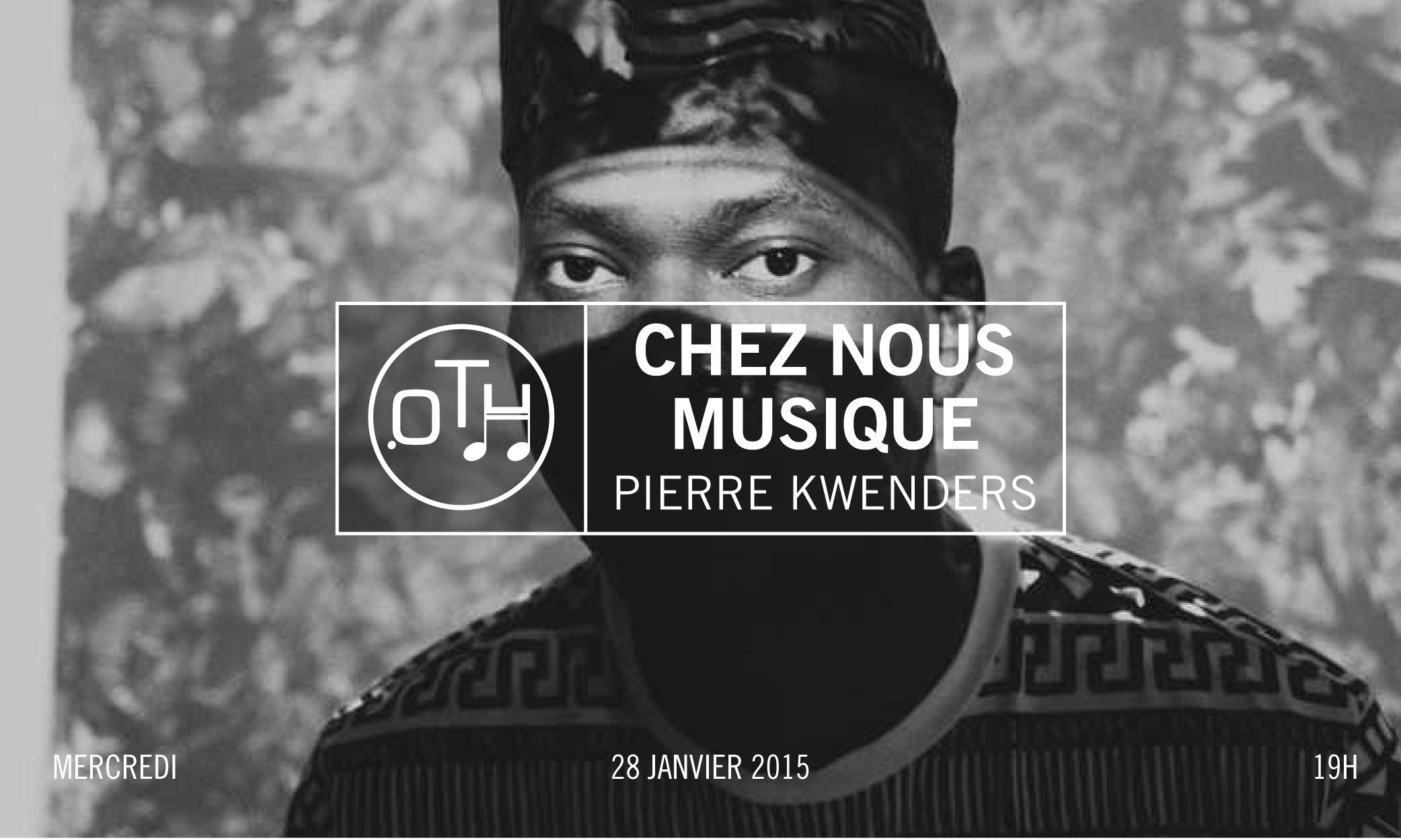 Chez Nous OTH Pierre Kwenders