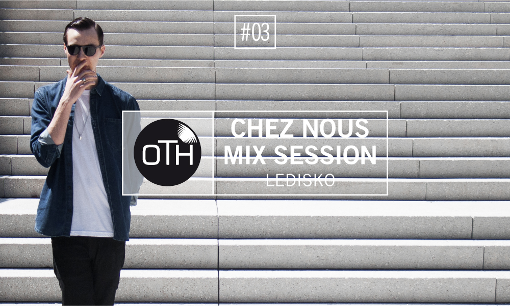 OTH Chez nous Mix Session #03