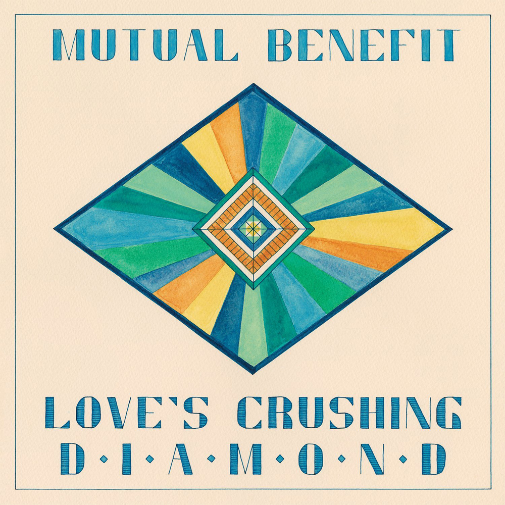 Mutual Benefit - Loves Crusching Diamond.jpg