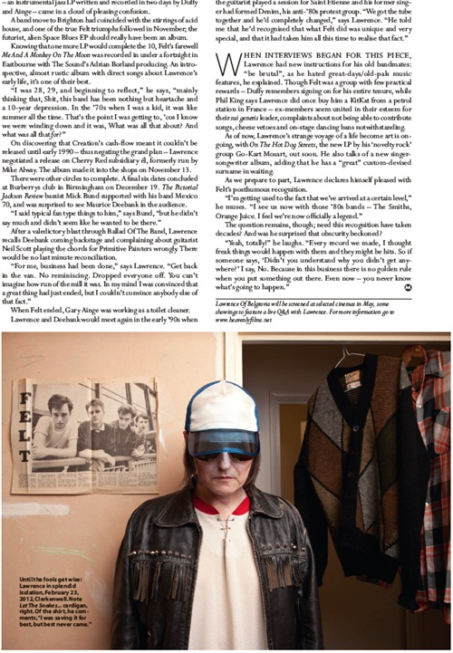 One day I'll tell you about going to Lawrence from Felt's flat for MOJO magazine, just not today. OK?