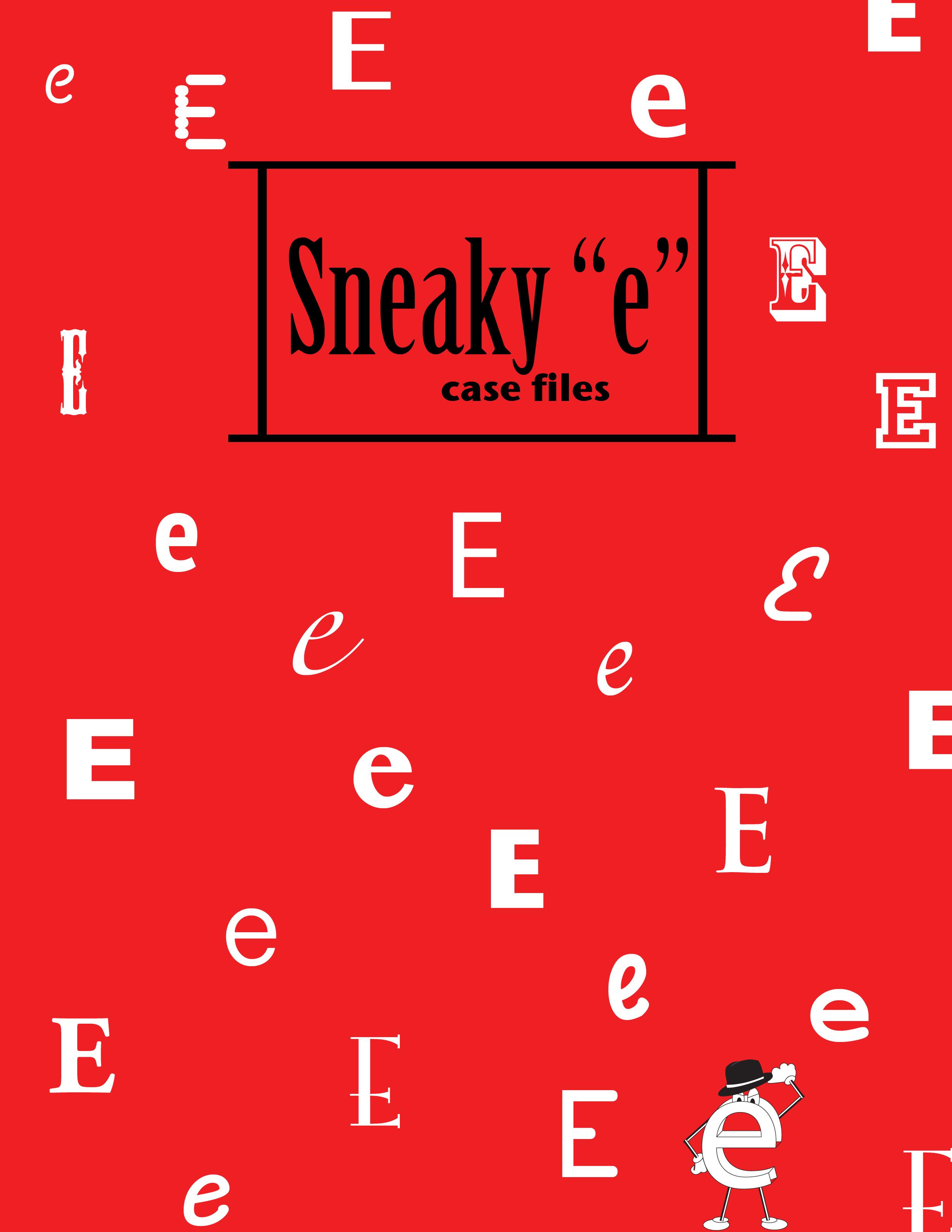 "Sneaky ""e"" Case Files"