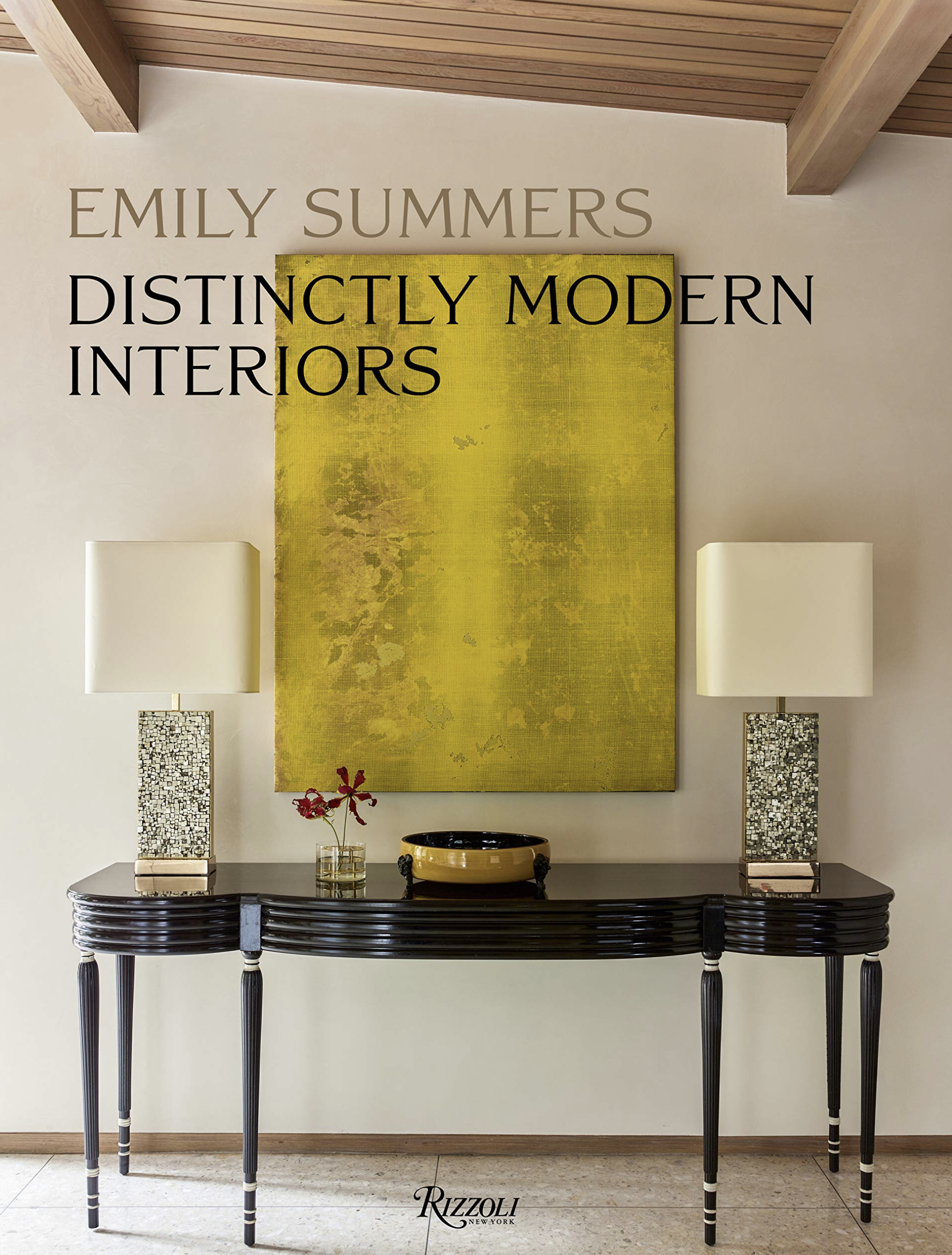 Emily Summers, Distinctly Modern Interiors; Rizzoli.