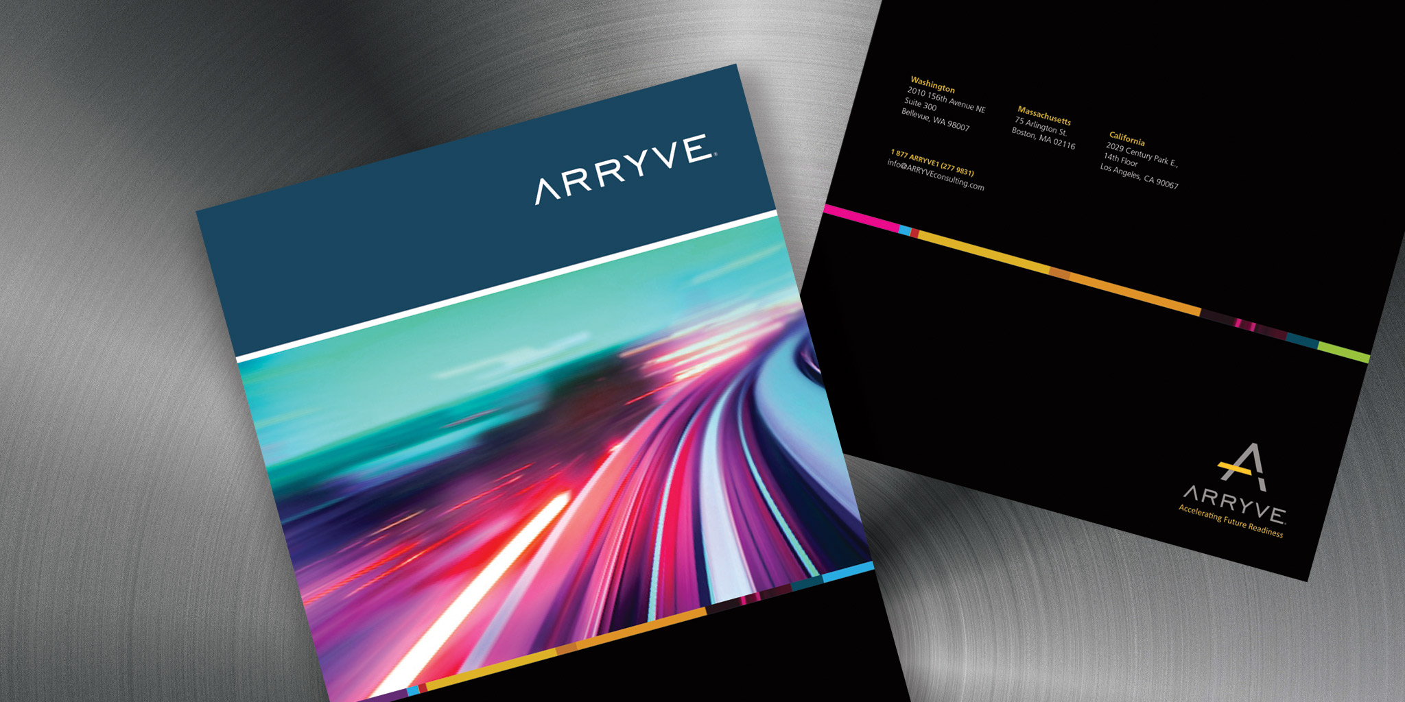 FOLDER  Arryve Consulting / Ardent Sage  This elegant and dynamic folder is one of many new collateral pieces produced with our partners Ardent Sage for the consulting firm in Bellevue, Arryve. Their intelligent and thought-provoking approach in helping clients do everything better, needed to have a sense of future-forward energy. The bold color palette, motion imagery and minimalistic message conveyed much with a little.