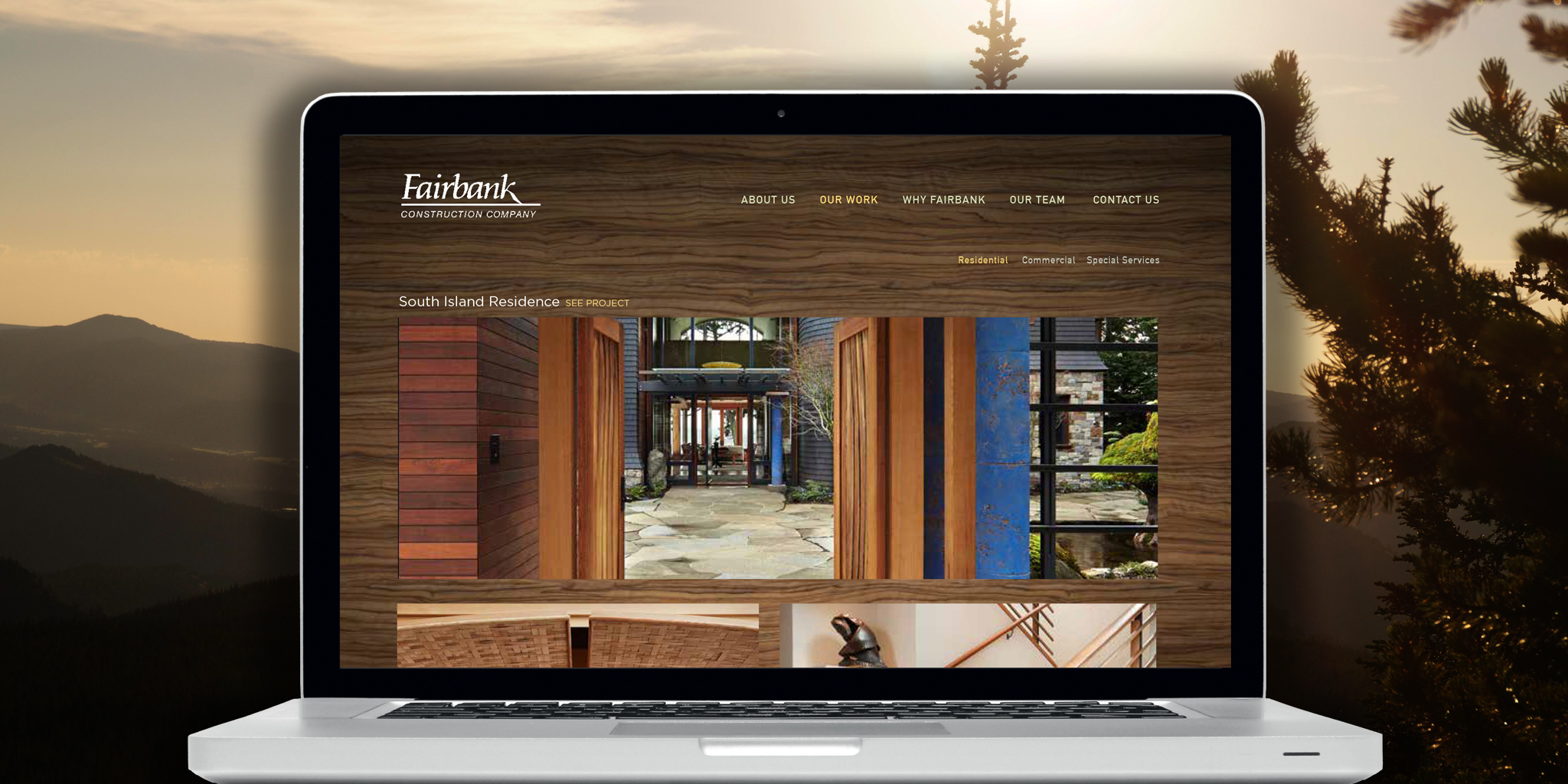 WEBSITE  Fairbank Construction  As the construction leader and standard in the Northwest, this premium builder needed a website that showcased their craft while handling a robust amount of portfolio projects. We employed classic elegance with simplicity in the overall layout and UI to reflect the group's down to earth approach to building. We leveraged natural materials and landscapes to reflect the soulful connection the client had with customers and the region.