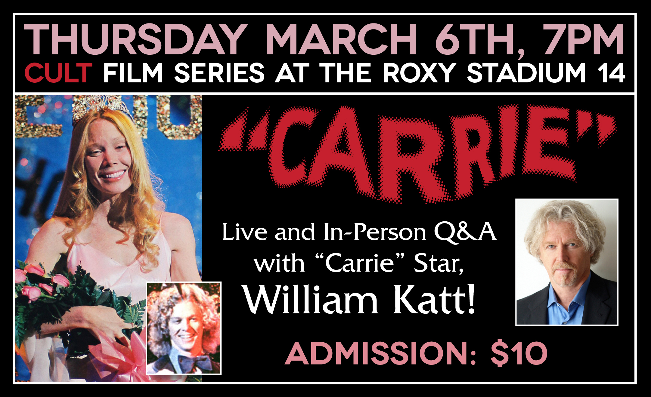 This Thursday, March 6th at the Roxy Stadium 14 Theatre in downtown Santa Rosa, the Cult Film Series will be showing Brian DePalma's original 1976 masterpiece, 'Carrie'. Leading Man, WILLIAM KATT will be appearing live, in-person for a special Q & A session after the film! Show starts at 7:00PM and admission is $10.