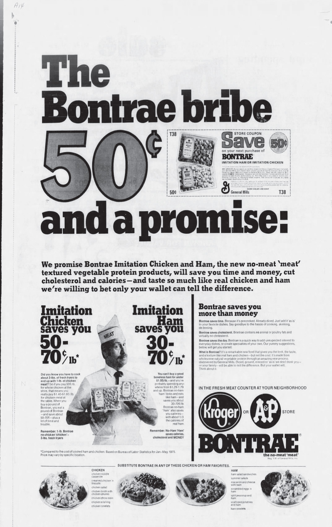 "Advertisement and coupon for Bontrae from  Louisville (KY) Courier-Journal , August 14, 1975. [Click to expand.] The advertisement emphasizes the savings, convenience, and health benefits that made Bontrae a better choice than actual meat, while promising consumers that they would not be sacrificing flavor. ""They taste so much like real chicken and ham, we're willing to bet only your wallet can tell the difference."""