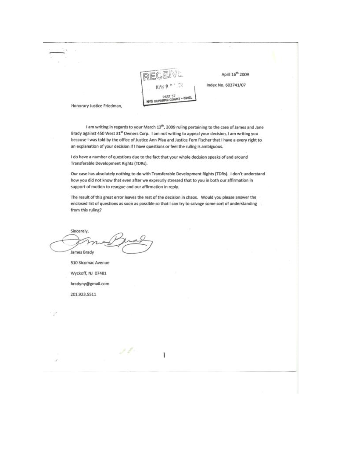 "In response, on April 22, 2009 Court Attorney Lee Gregory sent a letter back to Mr. Brady refusing to answer any questions clarifying Justice Friedman's decision. Gregory stated that, ""The court cannot entertain your ex parte request for an explanation of the court's March 13, 2009 ruling."""
