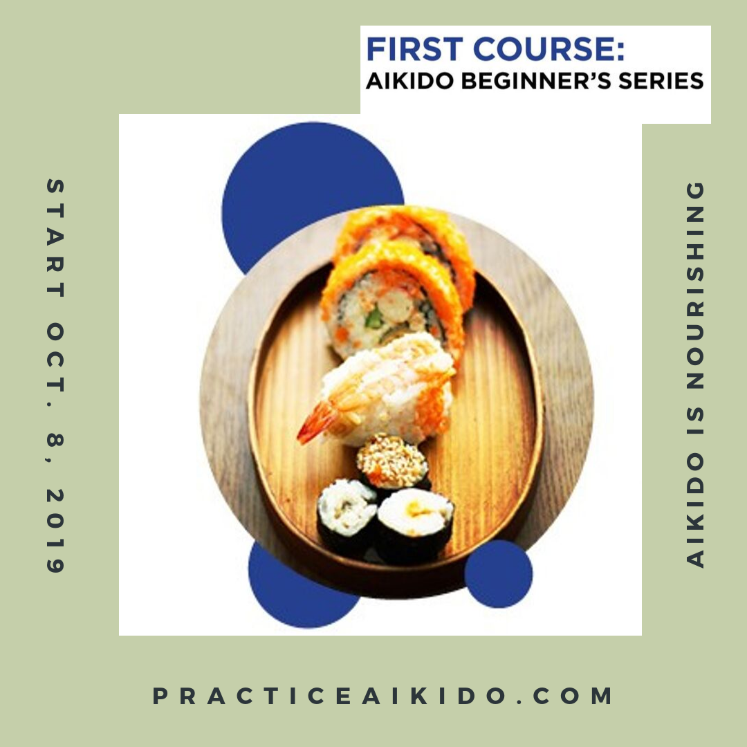 AikidoFirst Course - Beginners seriesTuesdays. 10/8, 15, 22 and 29.