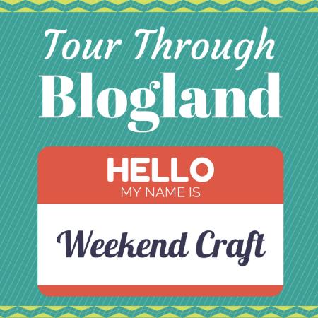 Tour Through Blogland Weekend Craft