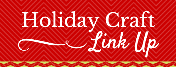 Holiday Craft Link Up