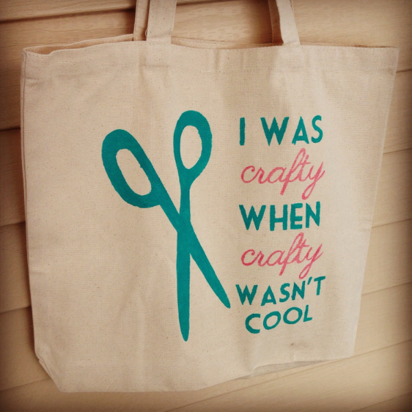 I was crafty when crafty wasn't cool tote