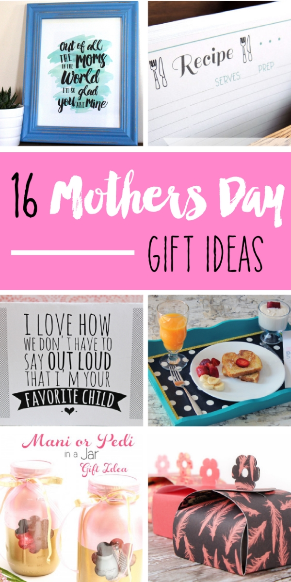 16 Mother's Day Gift Ideas