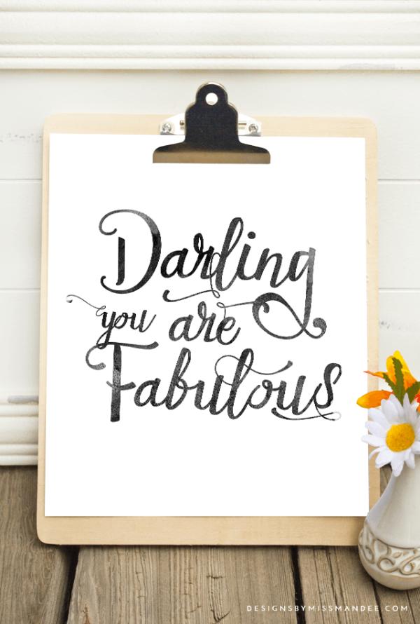 Darling you are fabulous printable