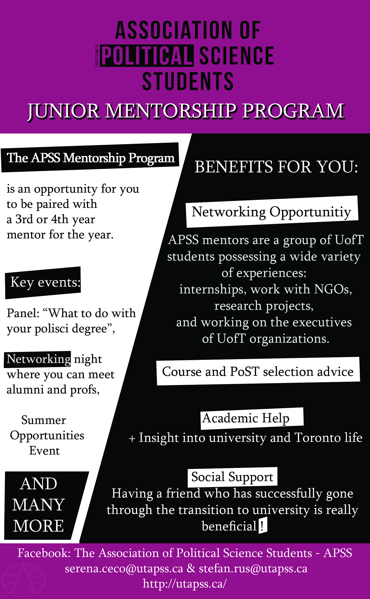 The Junior Mentorship Program is a fantastic academic opportunity available to all undergraduate students either enrolled in, or intending to enroll in, the Political Science department. Designed to assist incoming students with their transition into the department, and the University of Toronto at large, the program matches first and second year Political Science students with qualified upper year mentors. Additional support is provided through our academic programming, which is aimed at helping students discover and take advantage of extra-curricular and employment opportunities available within the field of Political Science. Events include academic panels, professional networking nights, and socials. Mentor participation is also CCR recognized. A supportive learning community, the Junior Mentorship Program offers students the opportunity to broaden their professional networks, engage with like-minded individuals, and receive the guidance necessary to navigate their academic careers.