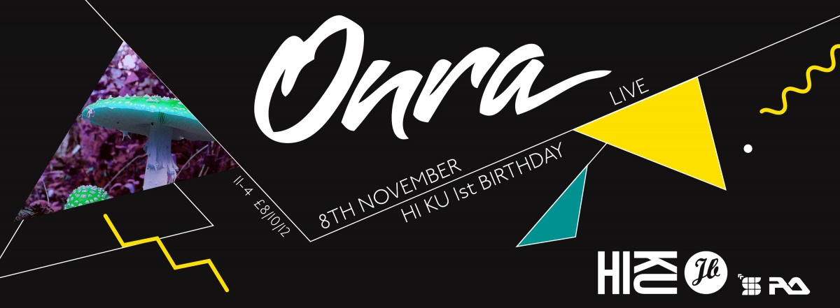 Hi Ku's 1st Birthday at  Joshua Brooks    With Onra Live + DJ Set