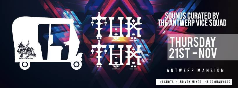Tuk Tuk  3.0  this Thursday at   Antwerp Mansion   - limited early birds still available   here