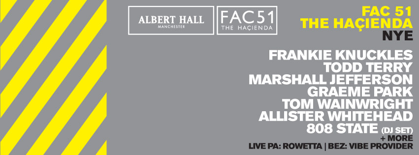 Albert Hall are presenting FAC 51 THE HACIENDA - definitely a strong recommendation - final release tickets  here